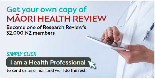 mailto:admin%40researchreview.co.nz?subject=I%20would%20like%20to%20subscribe%20to%20Maori%20Health%20Review